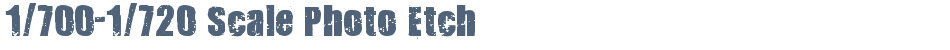 1/700-1/720 Scale Photo Etch